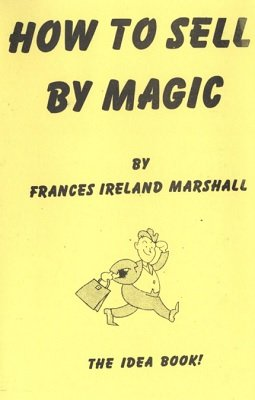 How To Sell By Magic by Frances Marshall