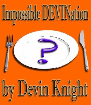 Impossible DEVINation by Devin Knight