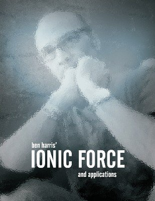 Ionic Force by (Benny) Ben Harris