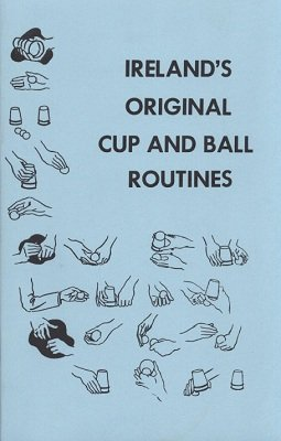 Ireland's Original Cup and Ball Routines by Laurie Ireland