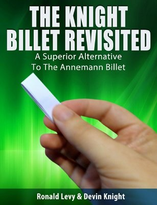 The Knight Billet Revisited by Ronald Levy & Devin Knight