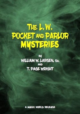 The L. W. Pocket and Parlor Mysteries by William W. Larsen & T. Page Wright