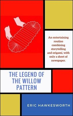 The Legend of the Willow Pattern by Eric Hawkesworth