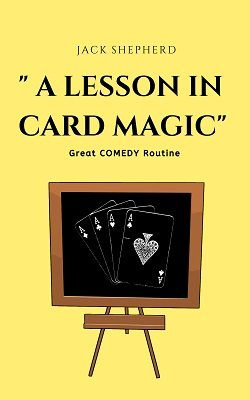 A Lesson in Card Magic by Jack Shepherd