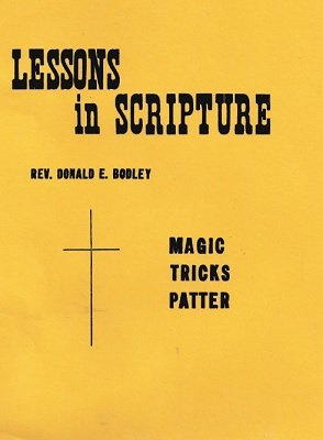 Lessons in Scripture by Rev. Donald E. Bodley