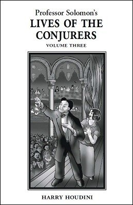 Lives of the Conjurers: Volume 3 by Professor Solomon