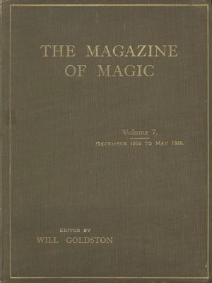 Magazine of Magic Volume 7 (Dec 1919 - May 1920) by Will Goldston