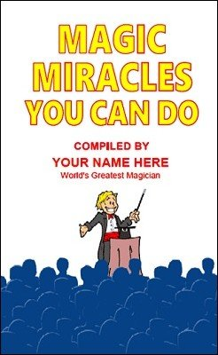 Magic Miracles You Can Do (Pitch Book Publishing Kit) by B. W. McCarron