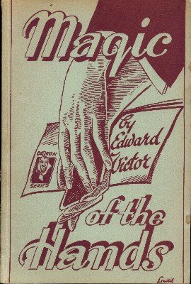 Magic of the Hands (softcover) by Edward Victor