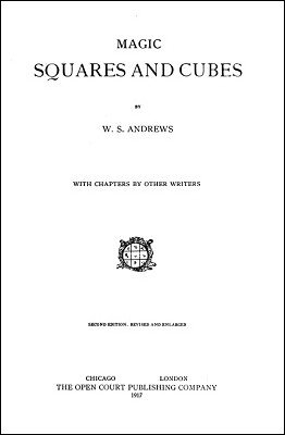 Magic Squares and Cubes by William Symes Andrews
