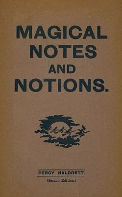 Magical Notes and Notions by Percy Naldrett