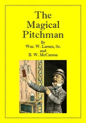 The Magical Pitchman by William W. Larsen & B. W. McCarron
