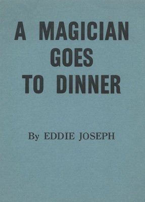 A Magician Goes To Dinner (used) by Eddie Joseph