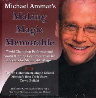 Making Magic Memorable by Michael Ammar