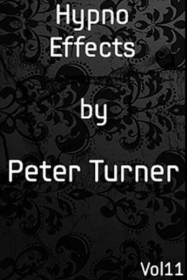 Mentalism Masterclass 11: hypno-effects by Peter Turner