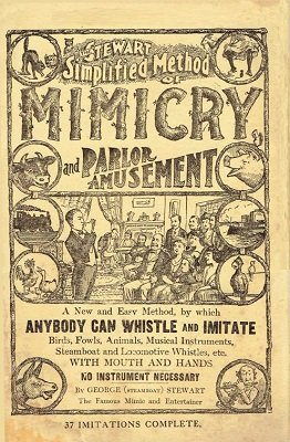 The Stewart Simplified Method of Mimicry and Parlor Amusement by George (Steamboat) Stewart