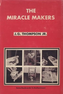 The Miracle Makers (used) by J. G. Thompson Jr.
