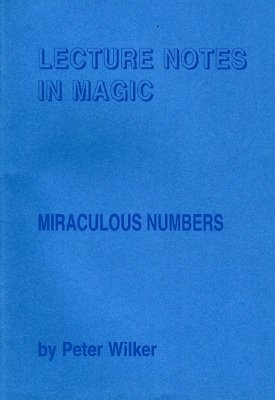 Miraculous Numbers by Peter Wilker