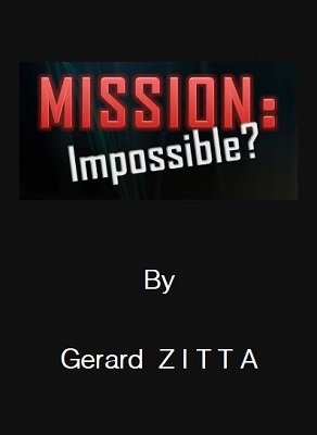Mission Impossible by Gerard Zitta