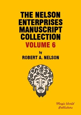 Nelson Enterprises Manuscript Collection 6 by Robert A. Nelson