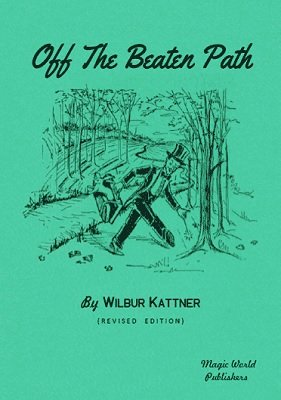 Off the Beaten Path by Wilbur Kattner