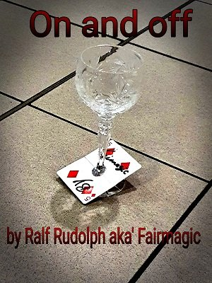 On and Off by Ralf (Fairmagic) Rudolph
