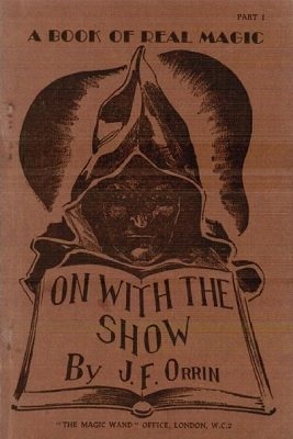 On With the Show: Part I by J. F. Orrin