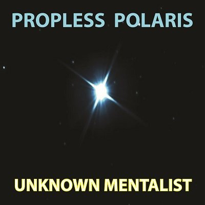 Propless Polaris by Unknown Mentalist