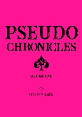 Pseudo Chronicles 1 by Steven Palmer