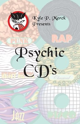Psychic CDs by Kyle P. Merck