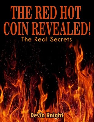 The Red Hot Coin Revealed by Devin Knight