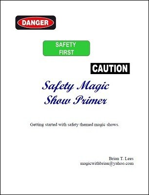 Safety Magic Show Primer by Brian T. Lees