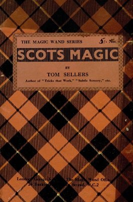 Scots Magic by Tom Sellers