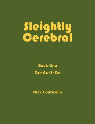Sleightly Cerebral 1 by Nick Conticello