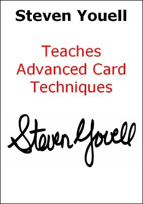 Steven Youell Teaches Advanced Card Techniques by Steven Youell