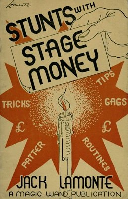 Stunts with Stage Money by Jack Lamonte