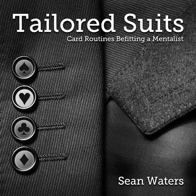 Tailored Suits: Card Routines Befitting a Mentalist by Sean Waters