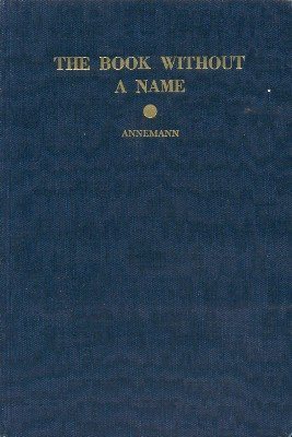 The Book Without a Name by Ted Annemann