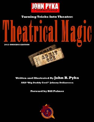 Theatrical Magic Omnibus Edition: Turning Tricks into Theater by John B. Pyka