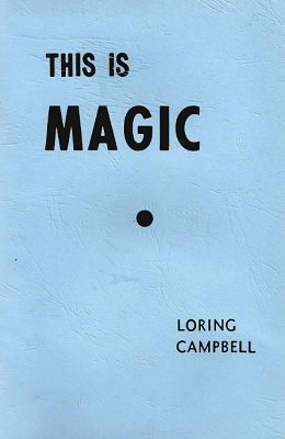 This Is Magic by Loring Campbell