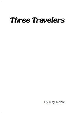 Three Travelers by Ray Noble