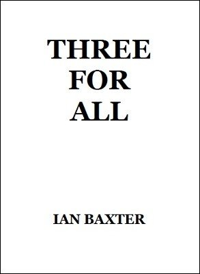 Three For All by Ian Baxter