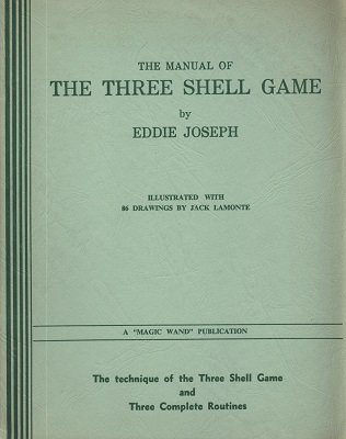 The Manual of The Three Shell Game by Eddie Joseph