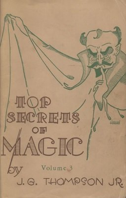 Top Secrets of Magic 3 by J. G. Thompson Jr.