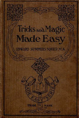 Tricks and Magic Made Easy by Edward Summers Squier