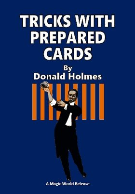 Tricks with Prepared Cards by Donald Holmes