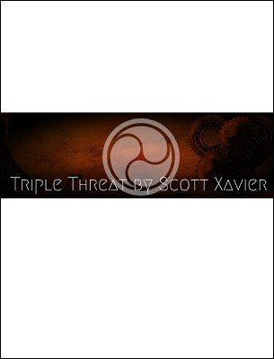 Triple Threat by Scott Xavier
