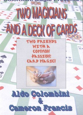 Two Magicians and a Deck of Cards by Cameron Francis & Aldo Colombini