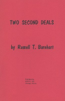 Two Second Deals by Russell T. Barnhart