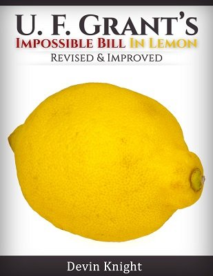 U.F. Grant's Impossible Bill in Lemon by Devin Knight